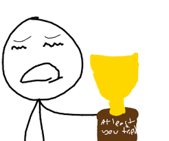 Image result for you tried trophy