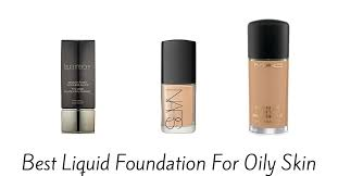 best liquid foundation for oily skin of 2017