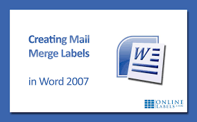 how to use the mail merge functionality for labels in microsoft word 2007