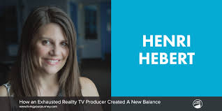 tv producer henri hebert how an exhausted reality tv producer created a new