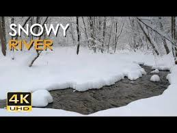 Relaxing Video 4k Snowy River Relaxing Winter Video Nature Sounds Forest Snow
