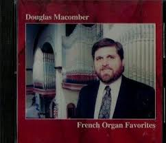 DOUGLAS MACOMBER French Organ Favorites CD Presbyterian Church ...