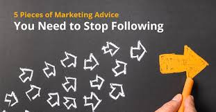 <b>5 Pieces of</b> Marketing Advice You Need to Stop Following
