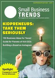 Small Business Trends Magazine Kidpreneur Edition 2018 By