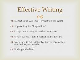 effective writing skills ppt  effective writing respect your audience try not to bore them
