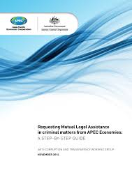 apec publications requesting mutual legal assistance in criminal matters from apec economies a step by