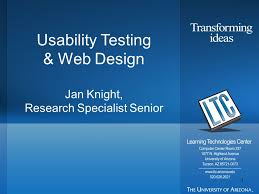 1 Usability Testing & Web Design Jan Knight, Research Specialist Senior. -  ppt download