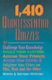 1,410 Quintessential Quizzes by Minnie Hickman and Norman Hickman (2004,...  9781578661138   eBay