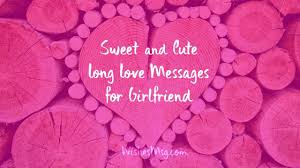 Sweet Long Messages For Girlfriend Cute Love Paragraph For Her