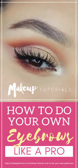 placard how to do your own eyebrows like a pro makeup tutorials