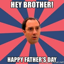 Happy Fathers Day Brother Meme