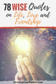Quotes About Love And Friendship 100 Wise Quotes on Life Love and Friendship 81