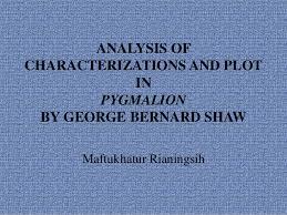 i drama analysis of characterizations and plot of pyg on by george analysis of characterizations and plot in pyg on by george bernard shaw maftukhatur rianingsih
