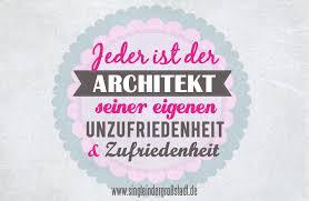 Spruch Architekt Seiner Eigenen Unzufriedenheit Zufriedenheit