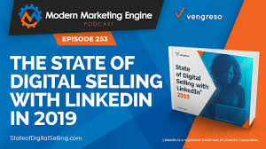 The State Of Digital Selling With Linkedin In 2019 Modern Marketing Engine Podcast
