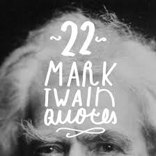 22 Wise And Thoughtful Mark Twain Quotes Bright Drops