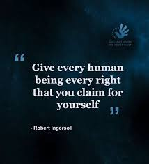 Human Rights Quotes Amazing Robert Ingersoll On Human Rights Human Rights Quotes Pinterest