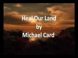 Heal our land michael card. Heal Our Land Michael Card Youtube