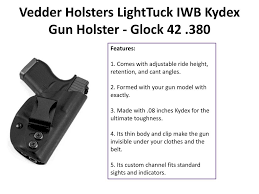 Vedder Light Tuck Iwb Holster Ppt Features Of Kydex Holster Powerpoint Presentation