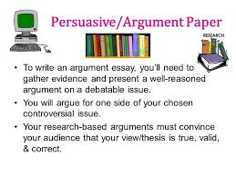 persuasive research paper five paragraph argument paper on a  persuasive argument paper to write an argument essay you ll need to gather