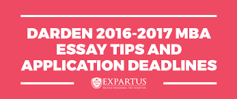 darden mba essay tips and application deadlines the question for uva darden s 2016 2017 mba admission essay is