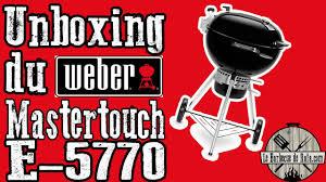 Unboxing et Avis Weber E5770 - LE BARBECUE DE RAFA