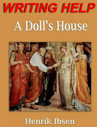 essay paper on ldquo a doll s house rdquo by henrik ibsen