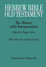 Magne Sæbø (Ed.) Hebrew Bible / Old Testament. III: From Modernism to Post-Modernism. Part I: The Nineteenth Century - a Century of Modernism and ... - 978-3-525-54021-3
