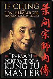 Amazon.com: Ip Man - Portrait of a Kung Fu Master (0926575751638): Ip Ching,  Ron Heimberger: Books