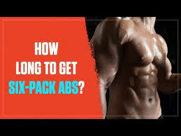 how long does it take to get six pack