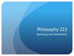 philosophy marketing and vulnerability marketing and  1 philosophy 223 marketing and vulnerability