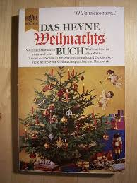 Das Heyne Weihnachtsbuch Weihnachtsbräuche