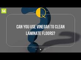 Can You Use Vinegar To Clean Laminate Floors?