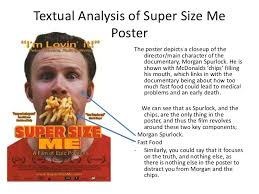 textual analysis of super size me poster textual analysis of super size me poster<br >the poster depicts a closeup