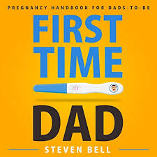 First Time Dad by Steven Bell, Ava Burke | Audiobook | Audible.com