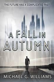 A Fall in Autumn eBook: Williams, Michael G.: Kindle ... - Amazon.com