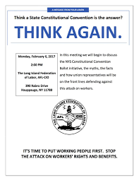 a constitutional convention is an attack on workers csea s the concon public sector meeting flyer