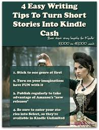 easy writing tips to turn short stories into kindle cash want  4 easy writing tips to turn short stories into kindle cash want to make