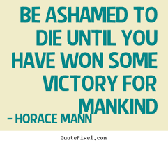 Horace Mann Quotes Gorgeous Quotes About Ashamed 48 Quotes