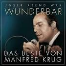 (Unser Abend War) Wunderbar! Das Beste von Manfred album by Manfred Krug