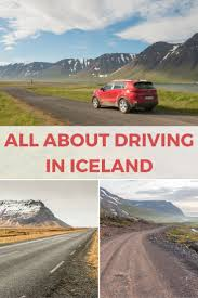 All About Driving In Iceland Iceland Road Trips And Travel