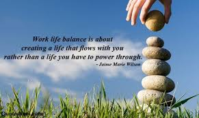 Work Life Balance Quotes Beauteous Quote €�Work Life Balance Is About Creating A Life That Flows With