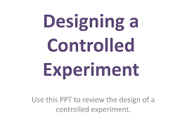 Designing A Controlled Experiment Ap Biology Answers Ppt Designing A Controlled Experiment Powerpoint