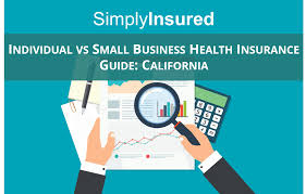 individual vs small business health insurance california guide