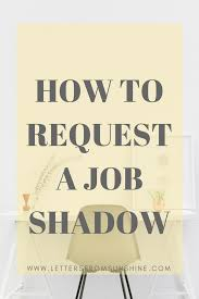 how to request a job shadow letters from sunshine how to request a job shadow
