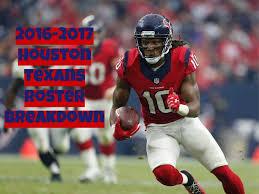 2016 2017 Houston Texans Roster Breakdown Madden 17 Rosters