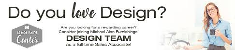 Careers Michael Alan Furniture & Design