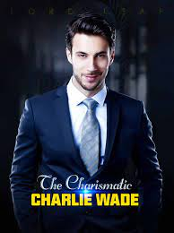 Explorez les références de charlie wade sur discogs. The Charismatic Charlie Wade By Lord Leaf Story Of The Amazing Son In Law Goodnovel