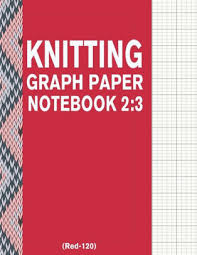 Knitting Graph Paper Notebook 2 3 Red 120 120 Pages 2 3 Ratio