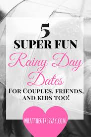 best rainy day dates ideas day date ideas 5 fun rainy day date ideas